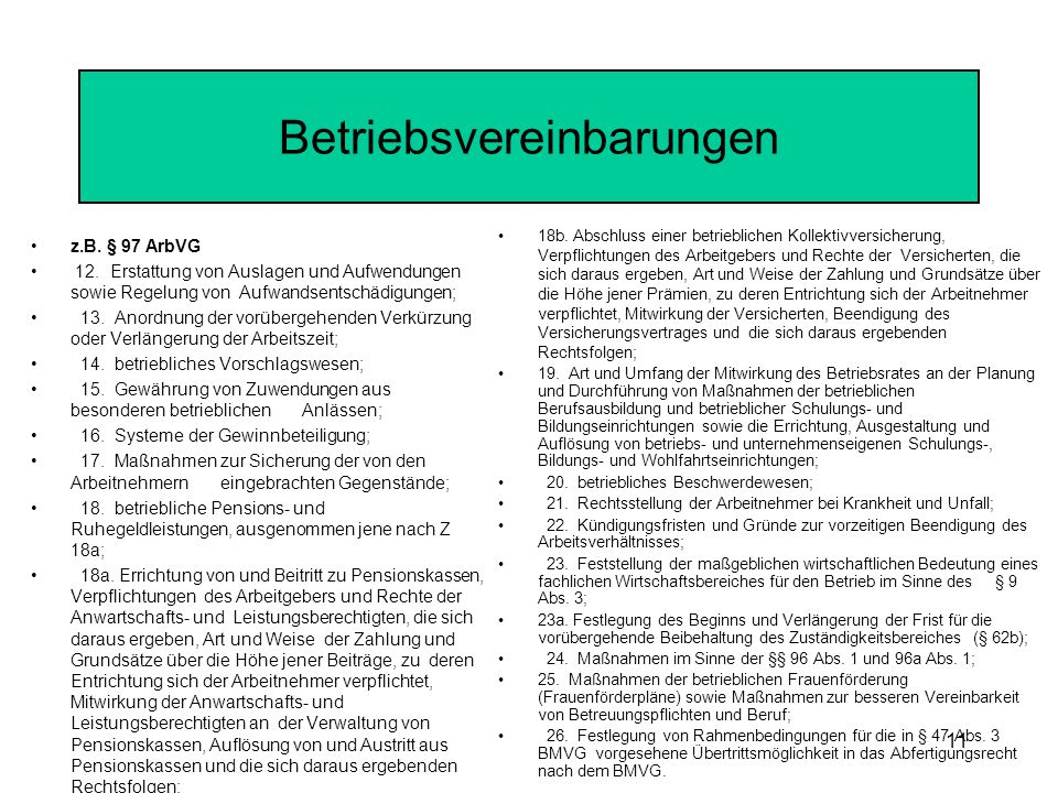 11 Betriebsvereinbarungen z.B.§ 97 ArbVG 12.