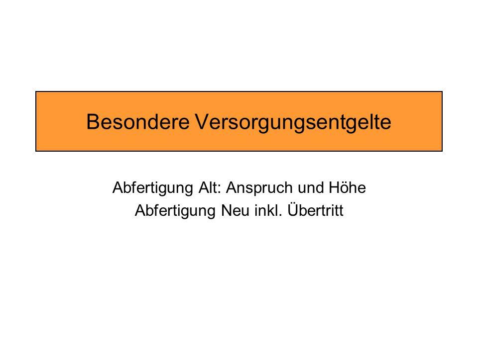 Besondere Versorgungsentgelte Abfertigung Alt: Anspruch und Höhe Abfertigung Neu inkl. Übertritt