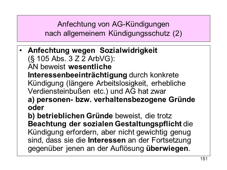 151 Anfechtung von AG-Kündigungen nach allgemeinem Kündigungsschutz (2) Anfechtung wegen Sozialwidrigkeit (§ 105 Abs.
