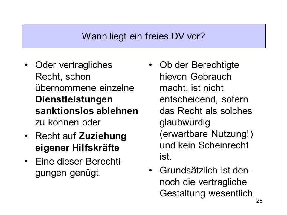 25 Wann liegt ein freies DV vor? Oder vertragliches Recht, schon übernommene einzelne Dienstleistungen sanktionslos ablehnen zu können oder Recht auf