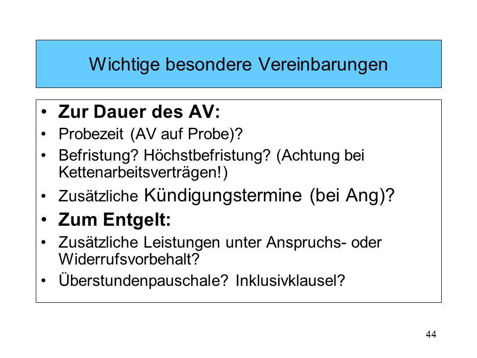 44 Wichtige besondere Vereinbarungen Zur Dauer des AV: Probezeit (AV auf Probe).