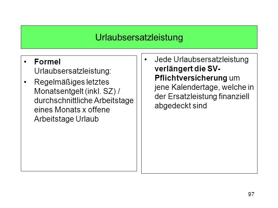 97 Urlaubsersatzleistung Formel Urlaubsersatzleistung: Regelmäßiges letztes Monatsentgelt (inkl.