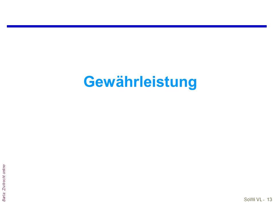 SoWi VL - 14 Barta: Zivilrecht online Gewährleistung (1) qRegelungsort: §§ 922 – 933b ABGB qDefinition:...