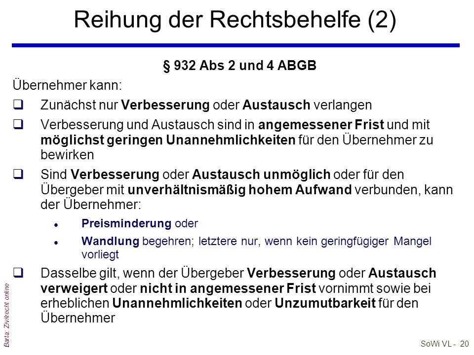SoWi VL - 20 Barta: Zivilrecht online Reihung der Rechtsbehelfe (2) § 932 Abs 2 und 4 ABGB Übernehmer kann: qZunächst nur Verbesserung oder Austausch