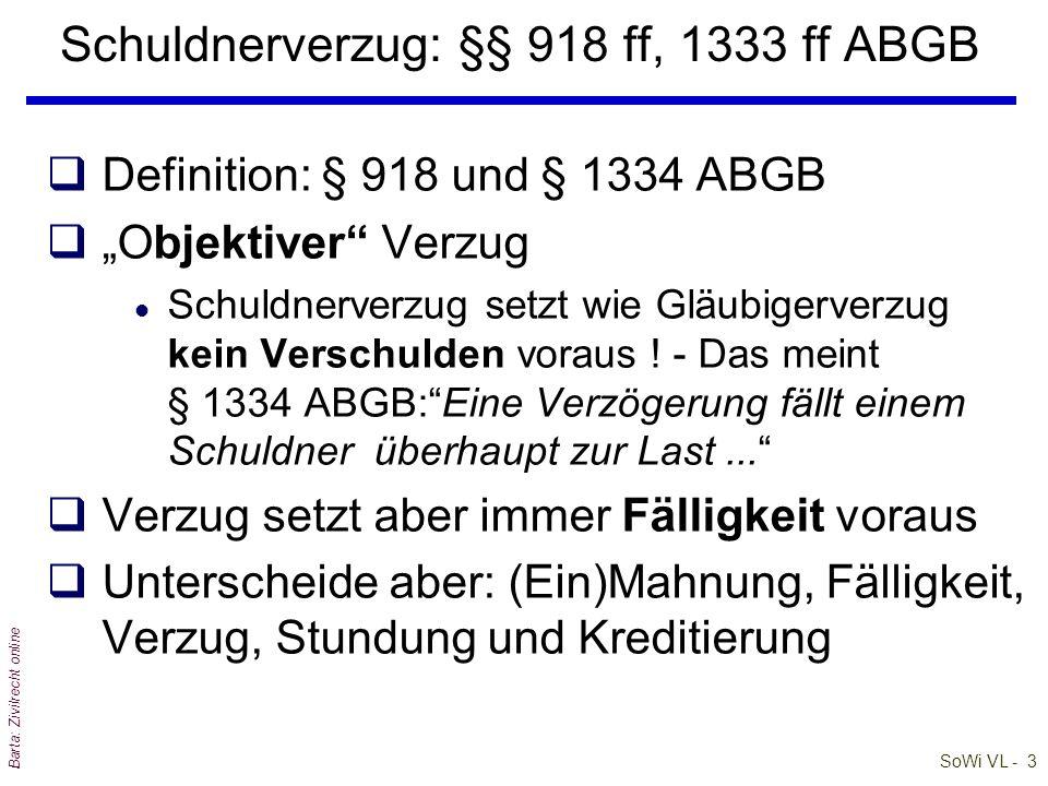 SoWi VL - 3 Barta: Zivilrecht online Schuldnerverzug: §§ 918 ff, 1333 ff ABGB qDefinition: § 918 und § 1334 ABGB qObjektiver Verzug l Schuldnerverzug