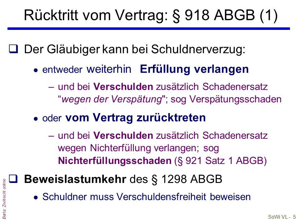 SoWi VL - 6 Barta: Zivilrecht online qDas Rücktrittsrecht des Gläubigers besteht auch bei bloß objektivem Schuldnerverzug l Beachte: Schuldner hat bei Gläubigerverzug kein Rücktrittsrecht.