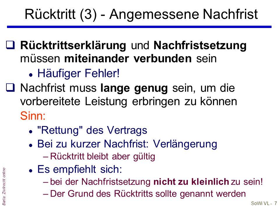 SoWi VL - 7 Barta: Zivilrecht online qRücktrittserklärung und Nachfristsetzung müssen miteinander verbunden sein l Häufiger Fehler! qNachfrist muss la