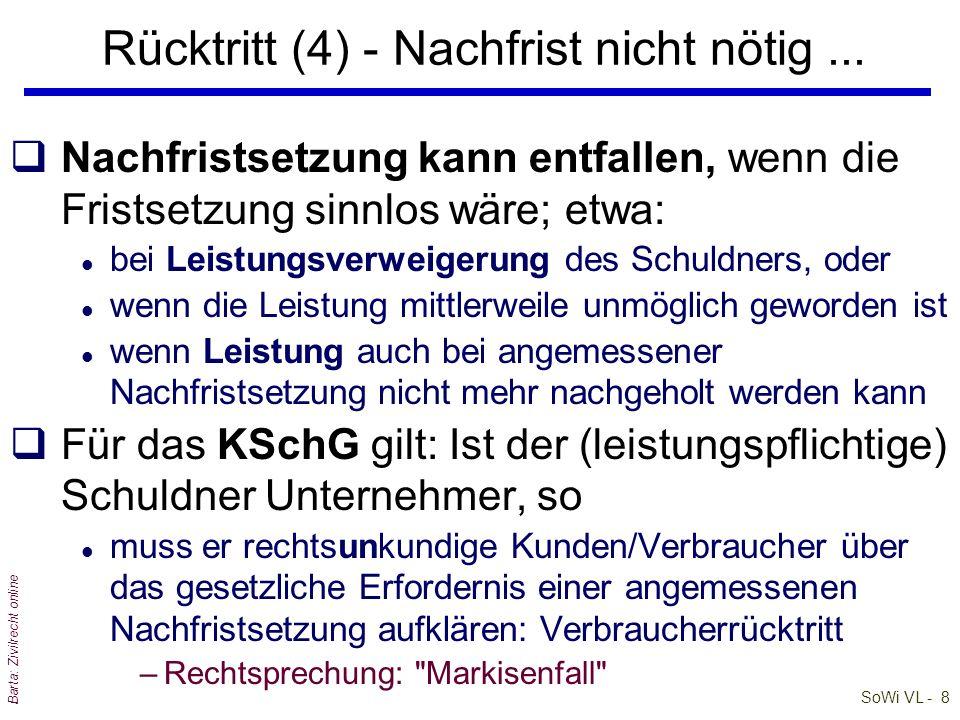 SoWi VL - 8 Barta: Zivilrecht online qNachfristsetzung kann entfallen, wenn die Fristsetzung sinnlos wäre; etwa: l bei Leistungsverweigerung des Schul