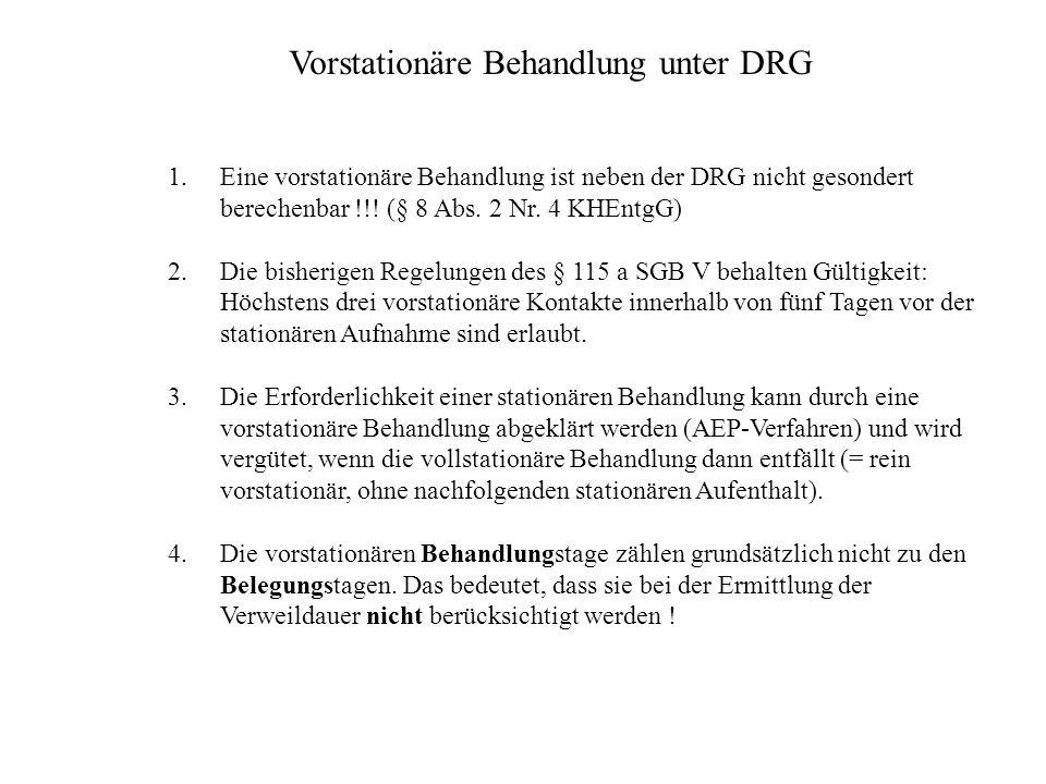 Nachstationäre Behandlung unter DRG 1.Eine nachstationäre Behandlung darf neben der DRG gesondert berechnet werden, wenn die Summe aus den stationären Belegungstagen und den vor- und nachstationären Behandlungstagen die oGVD der DRG-Fallpauschale übersteigt (§ 8 Abs.