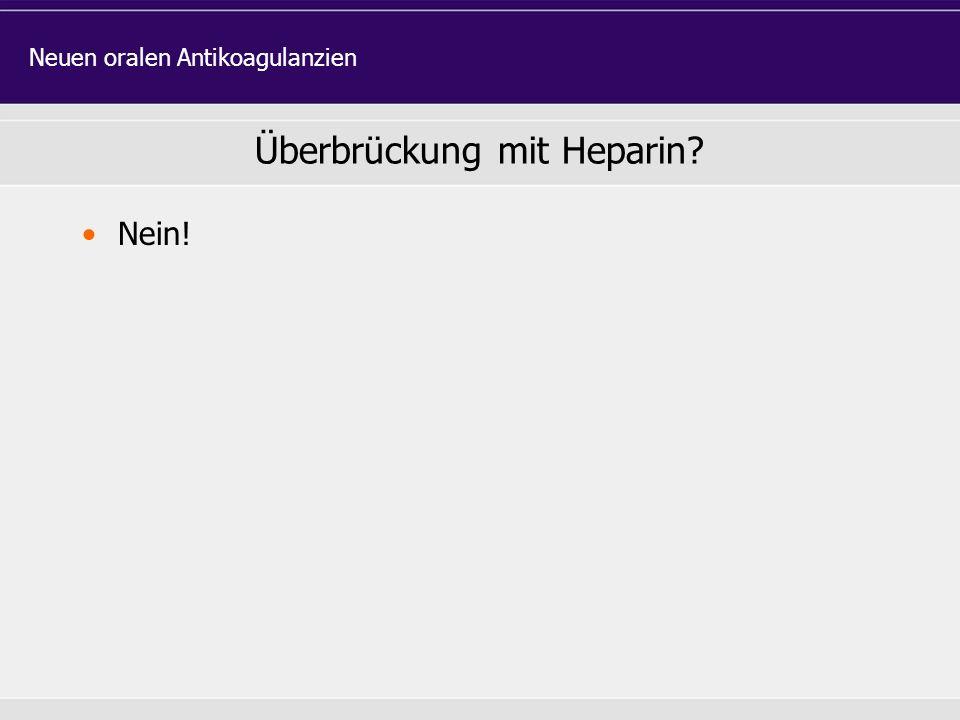 Nein! Neuen oralen Antikoagulanzien Überbrückung mit Heparin?