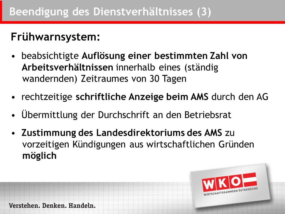 Beendigung des Dienstverhältnisses (3) Frühwarnsystem: beabsichtigte Auflösung einer bestimmten Zahl von Arbeitsverhältnissen innerhalb eines (ständig