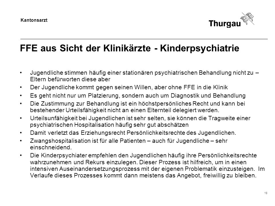 Kantonsarzt 13 FFE aus Sicht der Klinikärzte - Kinderpsychiatrie Jugendliche stimmen häufig einer stationären psychiatrischen Behandlung nicht zu – El
