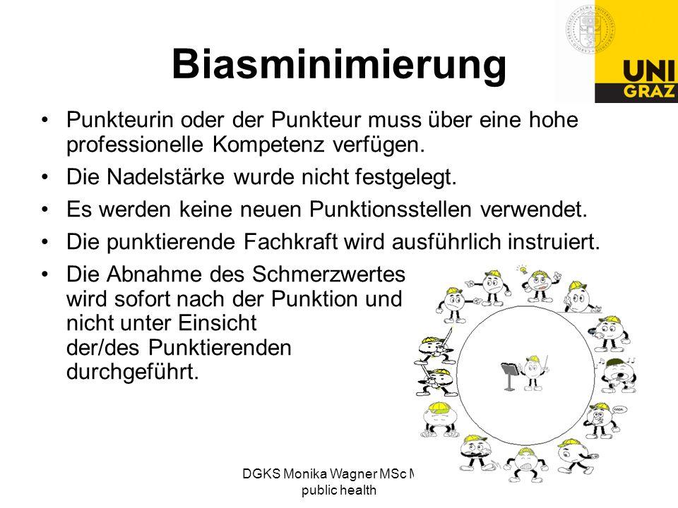 DGKS Monika Wagner MSc MSc public health Biasminimierung Punkteurin oder der Punkteur muss über eine hohe professionelle Kompetenz verfügen. Die Nadel