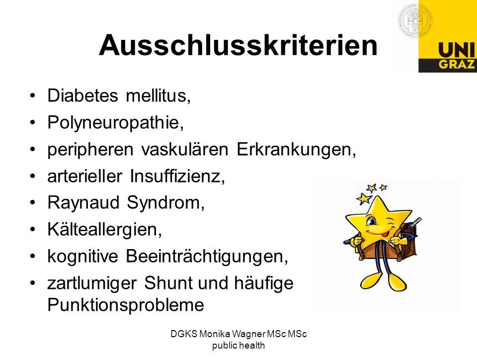 DGKS Monika Wagner MSc MSc public health Ausschlusskriterien Diabetes mellitus, Polyneuropathie, peripheren vaskulären Erkrankungen, arterieller Insuf