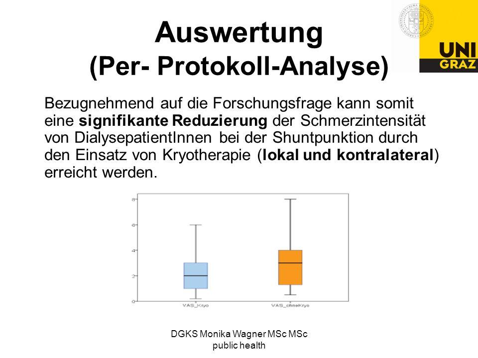 DGKS Monika Wagner MSc MSc public health Auswertung (Per- Protokoll-Analyse) Bezugnehmend auf die Forschungsfrage kann somit eine signifikante Reduzie