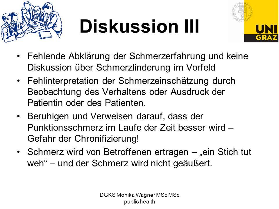 Diskussion III Fehlende Abklärung der Schmerzerfahrung und keine Diskussion über Schmerzlinderung im Vorfeld Fehlinterpretation der Schmerzeinschätzun