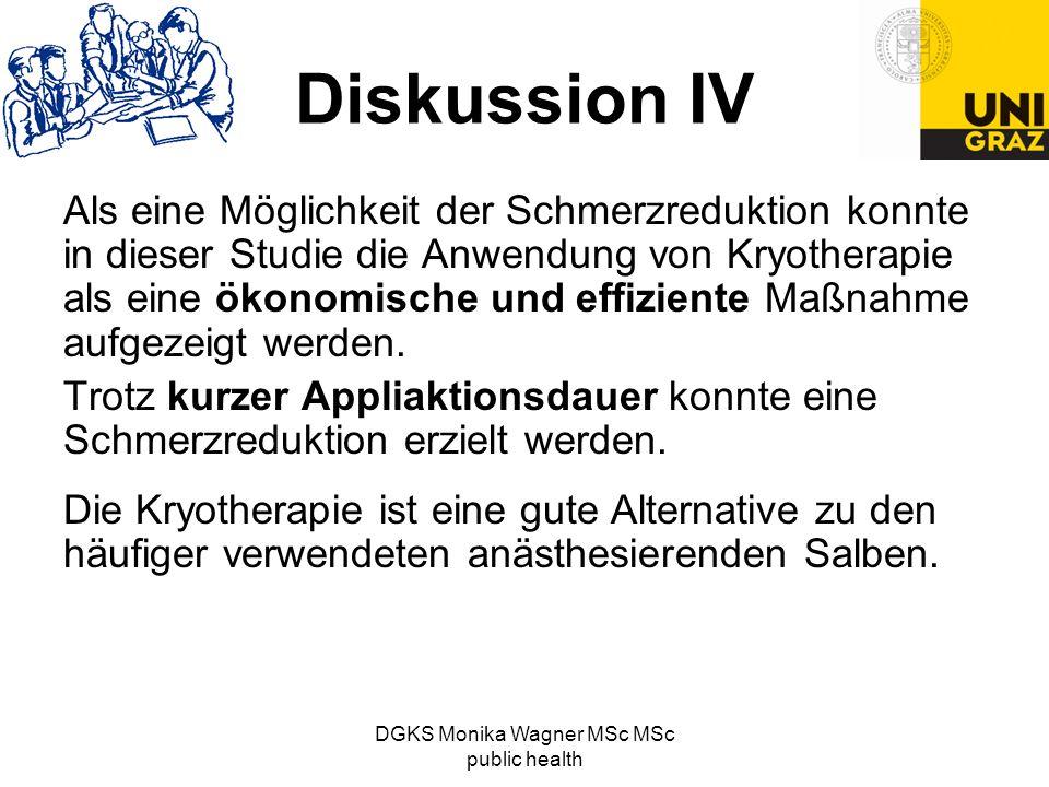 Diskussion IV Als eine Möglichkeit der Schmerzreduktion konnte in dieser Studie die Anwendung von Kryotherapie als eine ökonomische und effiziente Maß