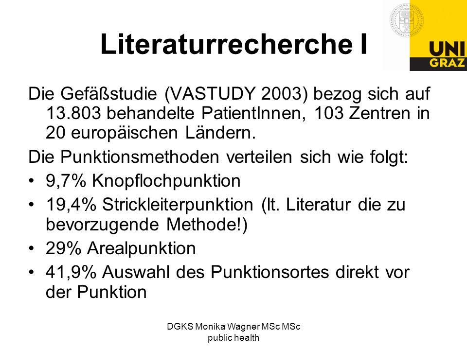 DGKS Monika Wagner MSc MSc public health Literaturrecherche I Die Gefäßstudie (VASTUDY 2003) bezog sich auf 13.803 behandelte PatientInnen, 103 Zentre