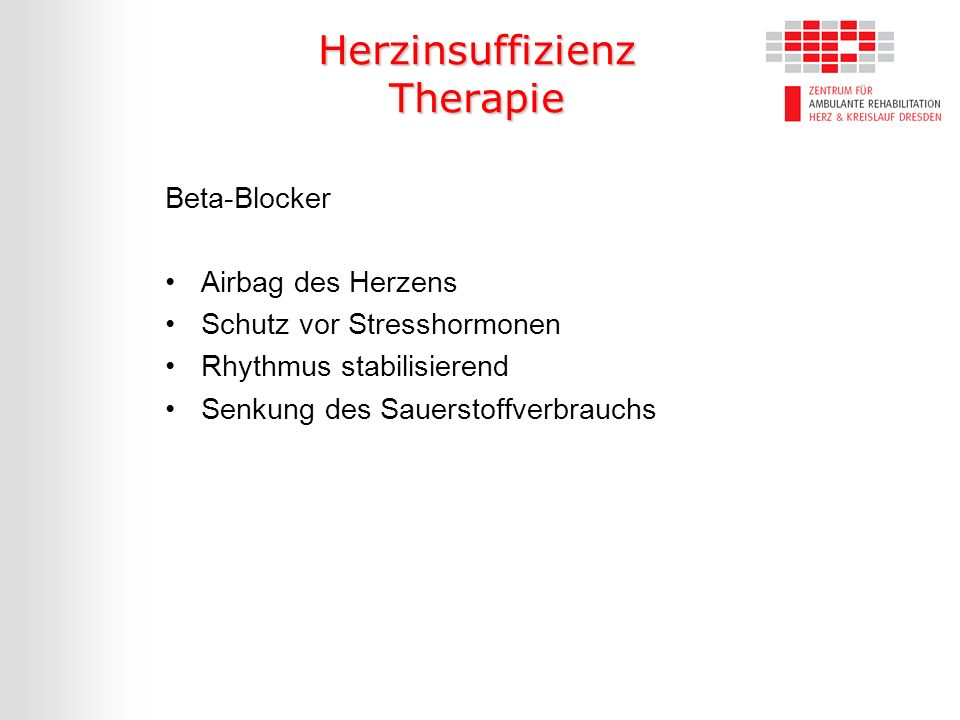 Herzinsuffizienz Therapie Beta-Blocker Airbag des Herzens Schutz vor Stresshormonen Rhythmus stabilisierend Senkung des Sauerstoffverbrauchs