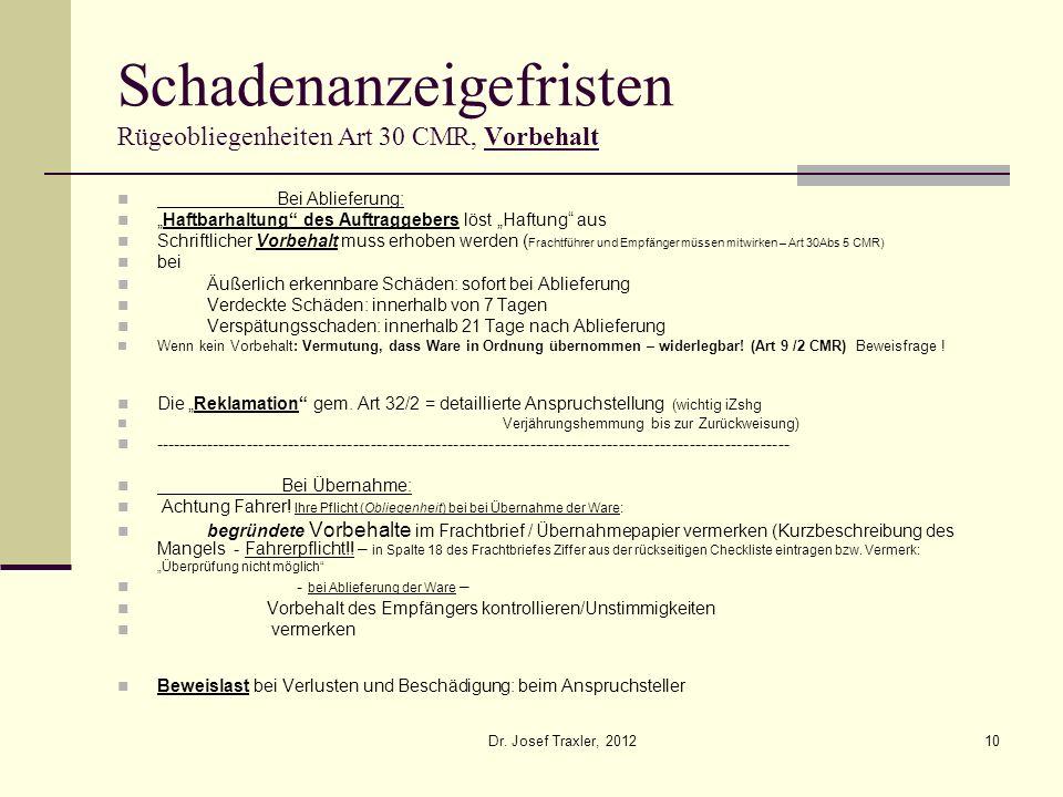Dr. Josef Traxler, 201210 Schadenanzeigefristen Rügeobliegenheiten Art 30 CMR, Vorbehalt Bei Ablieferung: Haftbarhaltung des Auftraggebers löst Haftun