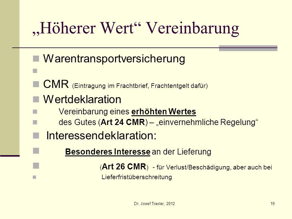 Dr. Josef Traxler, 201219 Höherer Wert Vereinbarung Warentransportversicherung CMR (Eintragung im Frachtbrief, Frachtentgelt dafür) Wertdeklaration Ve
