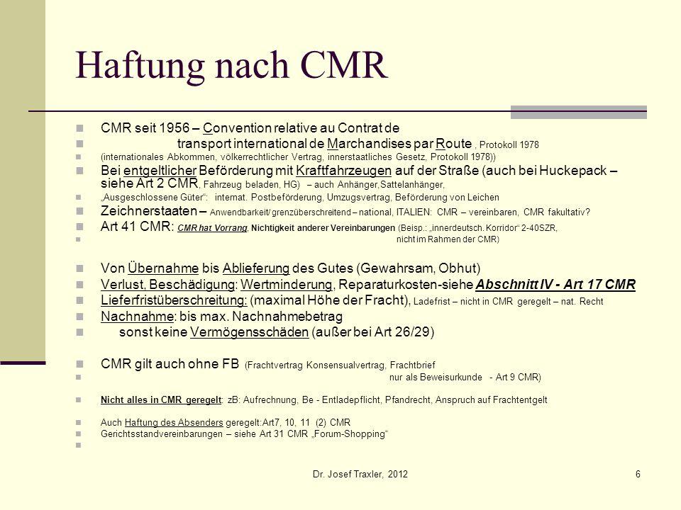Dr. Josef Traxler, 20126 Haftung nach CMR CMR seit 1956 – Convention relative au Contrat de transport international de Marchandises par Route, Protoko