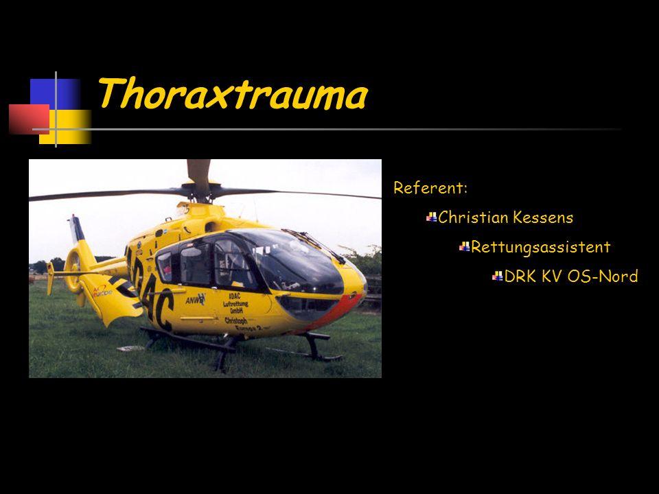 Thoraxtrauma Referent: Christian Kessens Rettungsassistent DRK KV OS-Nord