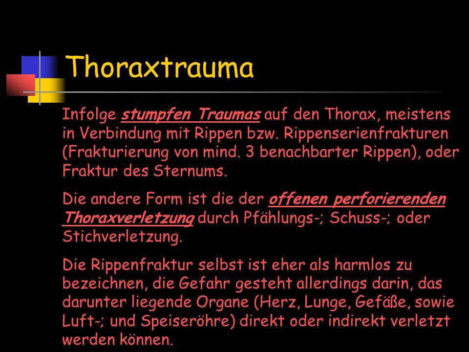 Thoraxtrauma Infolge stumpfen Traumas auf den Thorax, meistens in Verbindung mit Rippen bzw. Rippenserienfrakturen (Frakturierung von mind. 3 benachba