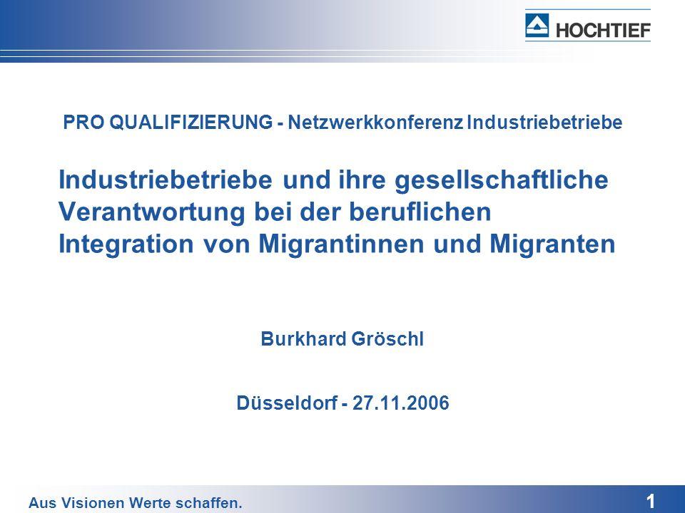 1 Aus Visionen Werte schaffen. Industriebetriebe und ihre gesellschaftliche Verantwortung bei der beruflichen Integration von Migrantinnen und Migrant