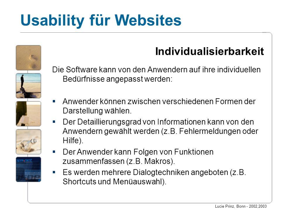 Lucie Prinz, Bonn - 2002,2003 Usability für Websites Individualisierbarkeit Die Software kann von den Anwendern auf ihre individuellen Bedürfnisse ang
