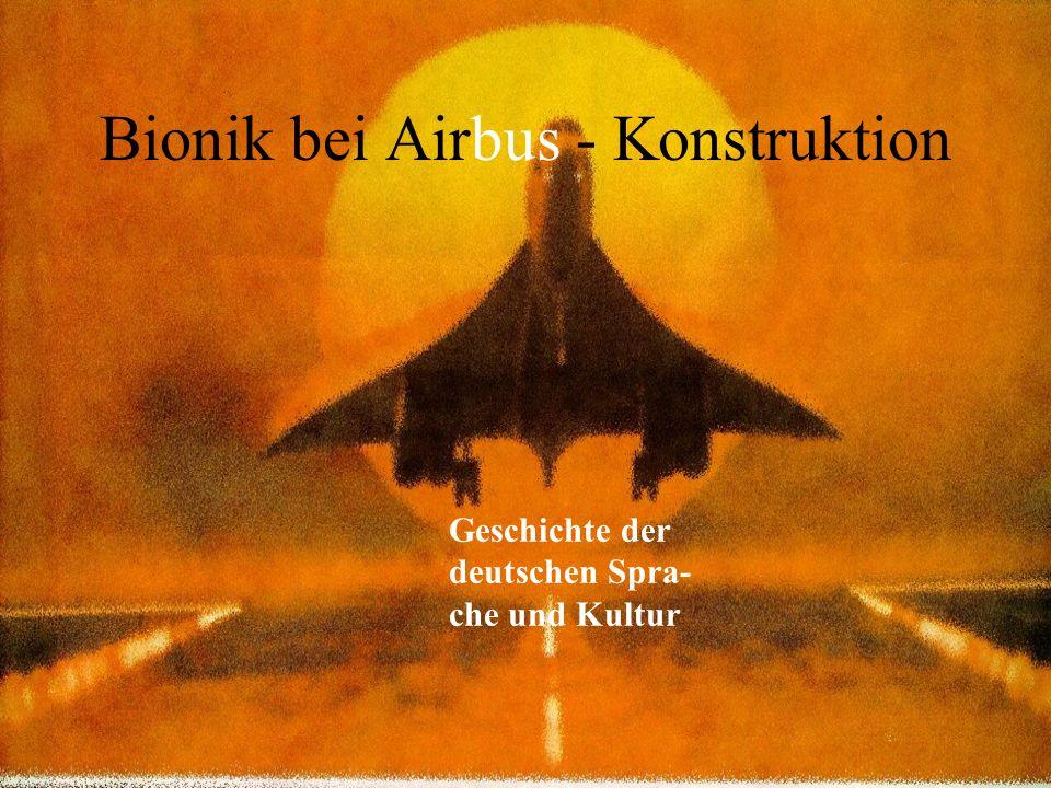 Bionik bei Airbus - Konstruktion Geschichte der deutschen Spra- che und Kultur
