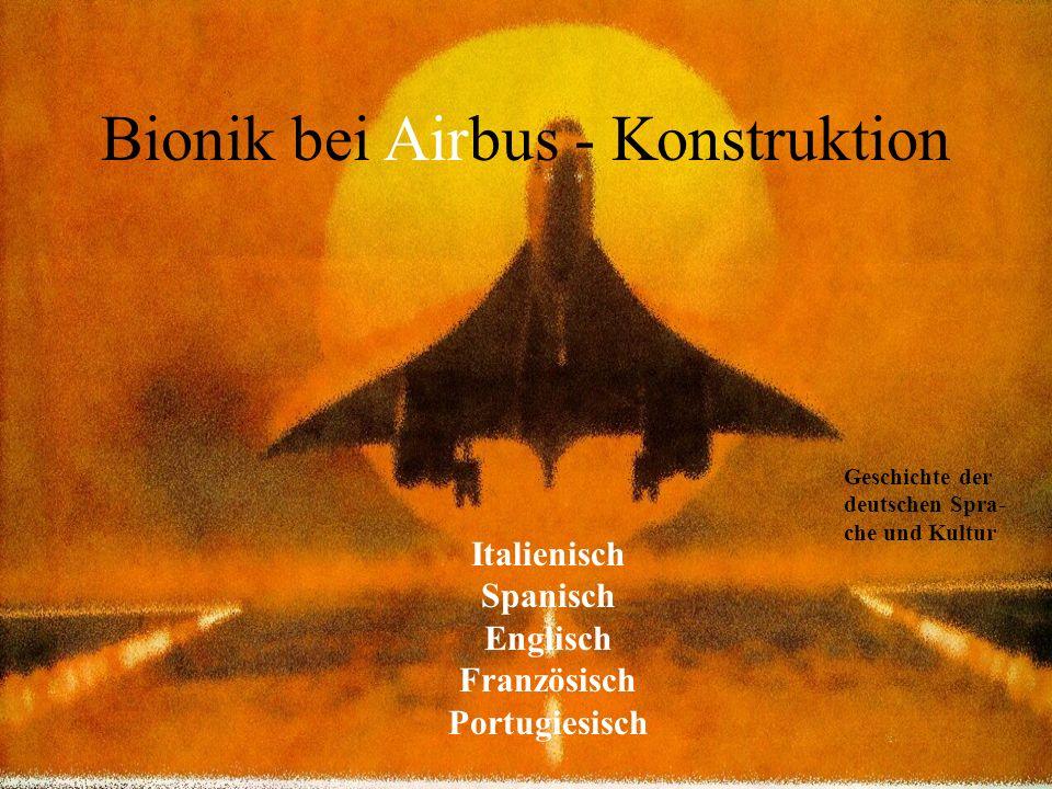 Bionik bei Airbus - Konstruktion Geschichte der deutschen Spra- che und Kultur Italienisch Spanisch Englisch Französisch Portugiesisch