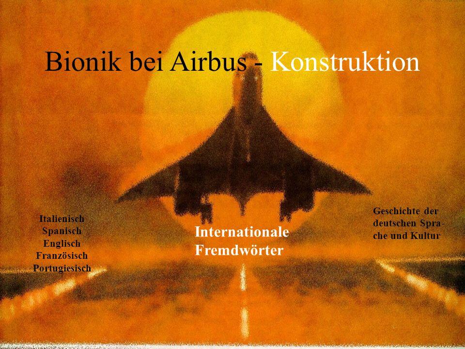 Bionik bei Airbus - Konstruktion Geschichte der deutschen Spra- che und Kultur Italienisch Spanisch Englisch Französisch Portugiesisch Internationale Fremdwörter