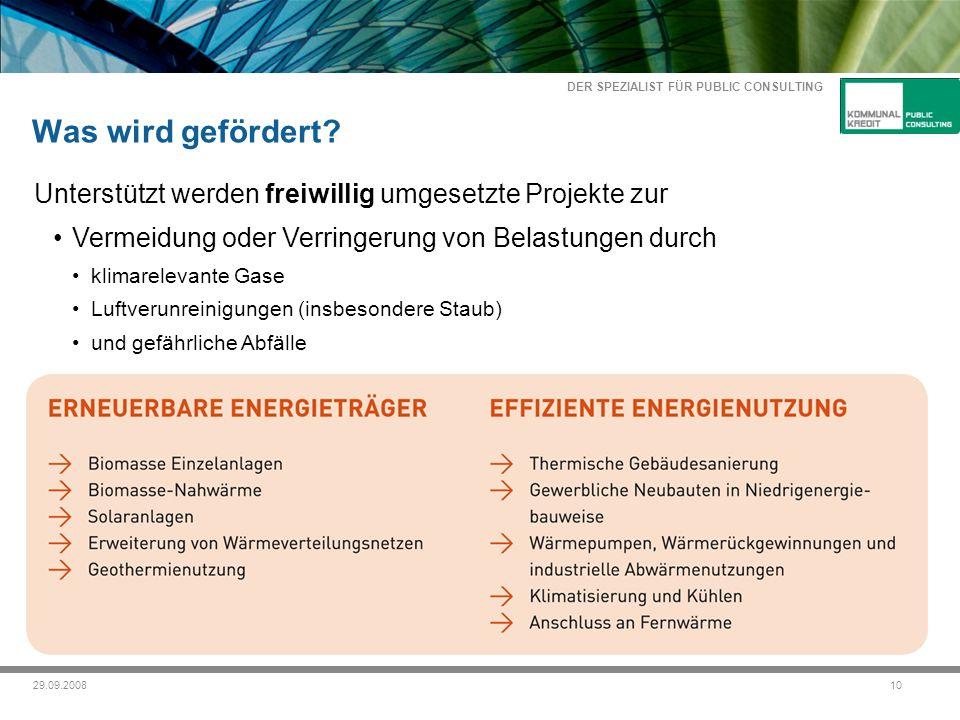 DER SPEZIALIST FÜR PUBLIC CONSULTING 1029.09.2008 Was wird gefördert.