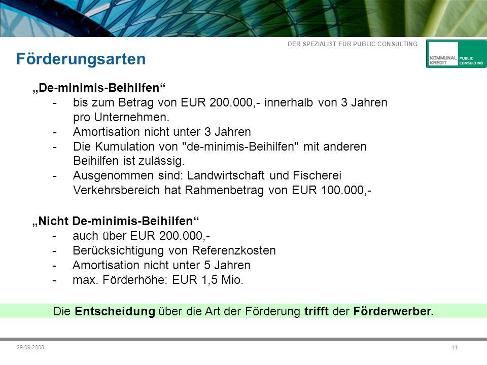 DER SPEZIALIST FÜR PUBLIC CONSULTING 1129.09.2008 De-minimis-Beihilfen -bis zum Betrag von EUR 200.000,- innerhalb von 3 Jahren pro Unternehmen.