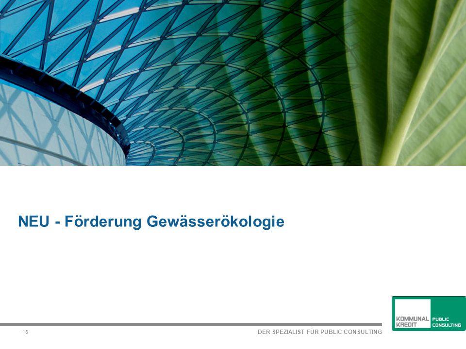 DER SPEZIALIST FÜR PUBLIC CONSULTING 18 NEU - Förderung Gewässerökologie