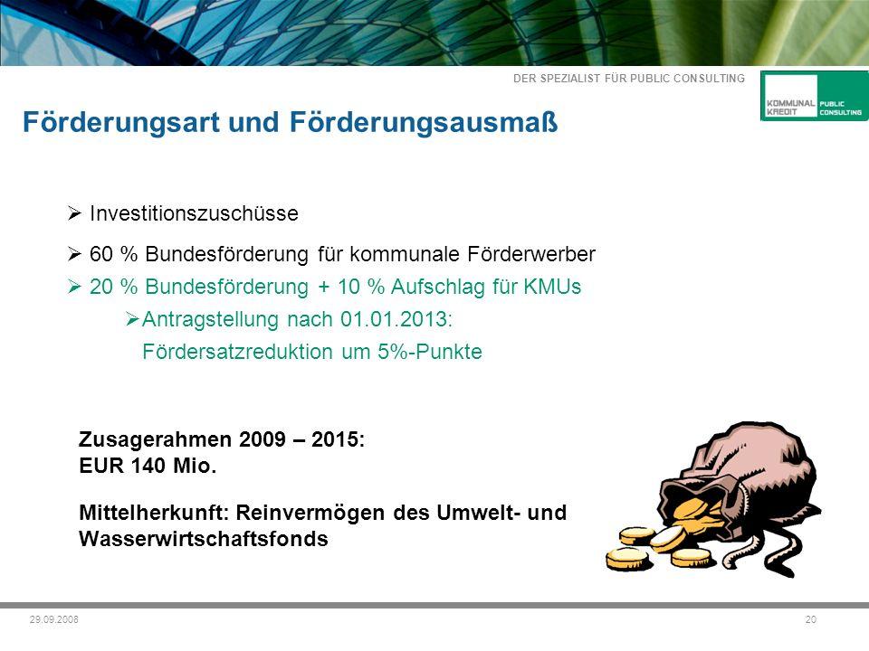 DER SPEZIALIST FÜR PUBLIC CONSULTING 2029.09.2008 Zusagerahmen 2009 – 2015: EUR 140 Mio.