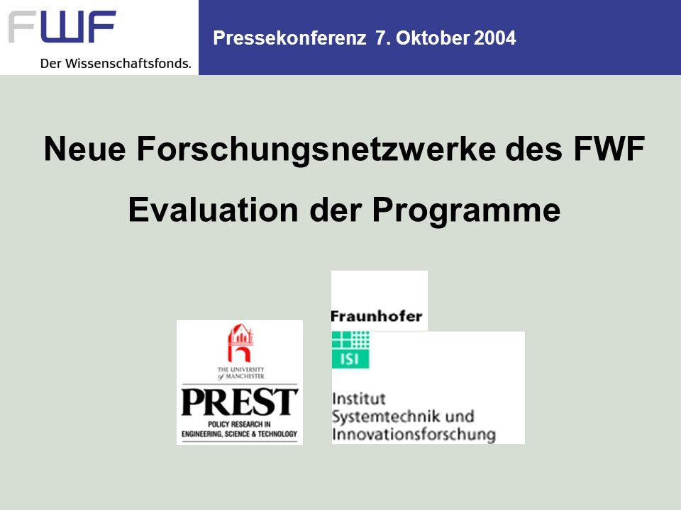 Pressekonferenz 7. Oktober 2004 Neue Forschungsnetzwerke des FWF Evaluation der Programme
