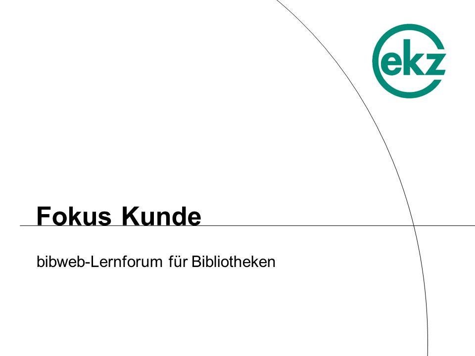 Fokus Kunde bibweb-Lernforum für Bibliotheken