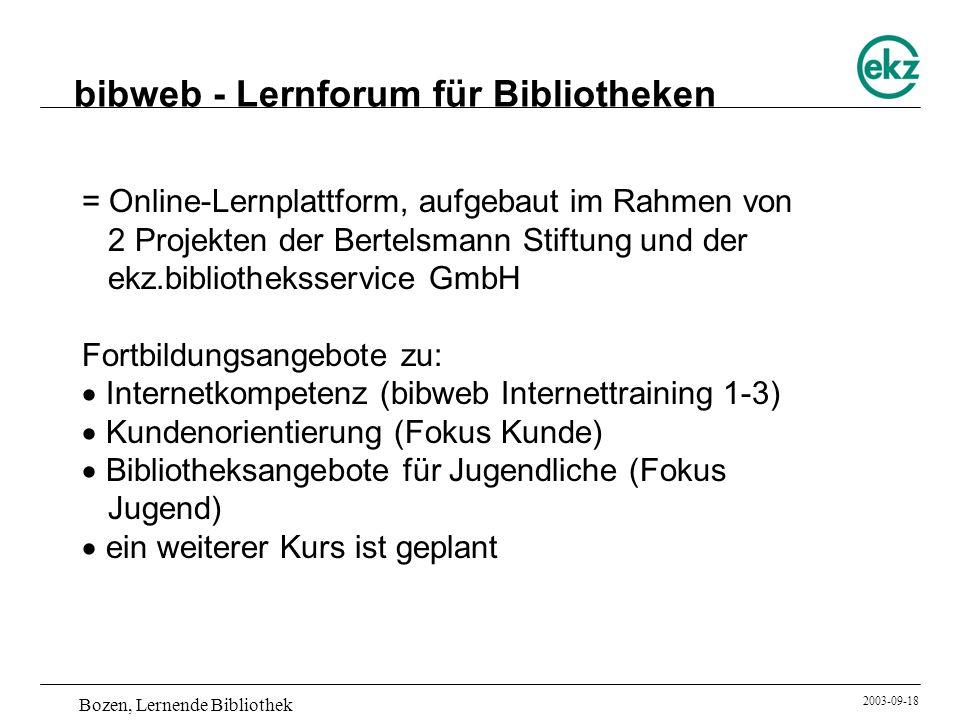 Bozen, Lernende Bibliothek 2003-09-18 = Online-Lernplattform, aufgebaut im Rahmen von 2 Projekten der Bertelsmann Stiftung und der ekz.bibliotheksserv