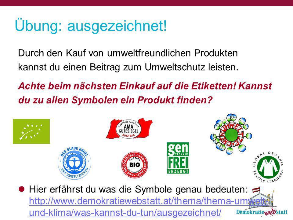 Durch den Kauf von umweltfreundlichen Produkten kannst du einen Beitrag zum Umweltschutz leisten. Achte beim nächsten Einkauf auf die Etiketten! Kanns