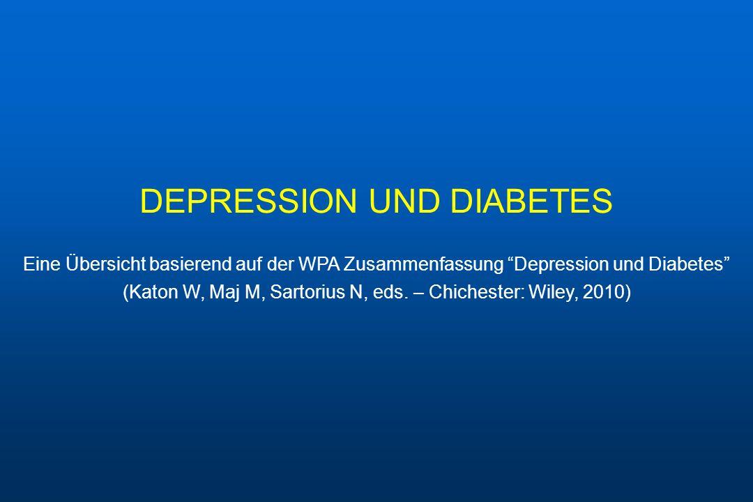 DEPRESSION UND DIABETES Eine Übersicht basierend auf der WPA Zusammenfassung Depression und Diabetes (Katon W, Maj M, Sartorius N, eds. – Chichester: