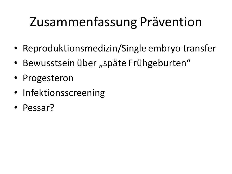 Zusammenfassung Interventionen Tokolyse/Lungenreifung Magnesium zur Neuroprotektion (Entbindung bei pPROM) Spätes Abnabeln