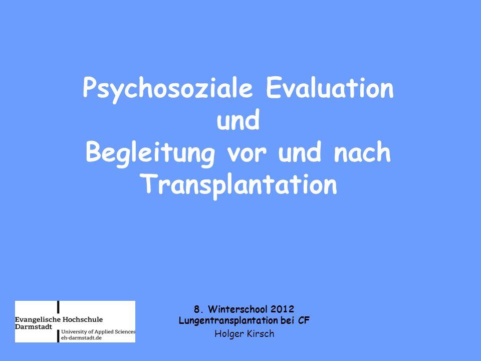 Psychosoziale Evaluation und Begleitung vor und nach Transplantation 8.