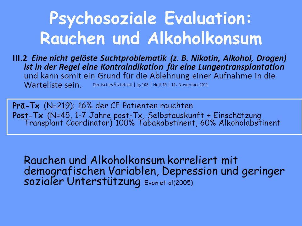 Psychosoziale Evaluation: Rauchen und Alkoholkonsum III.2 Eine nicht gelöste Suchtproblematik (z.