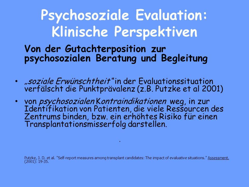 Psychosoziale Evaluation: Klinische Perspektiven Von der Gutachterposition zur psychosozialen Beratung und Begleitung soziale Erwünschtheit in der Evaluationssituation verfälscht die Punktprävalenz (z.B.