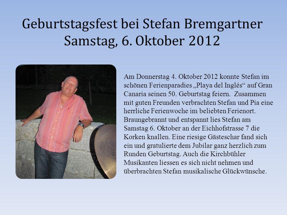 Geburtstagsfest bei Stefan Bremgartner Samstag, 6.