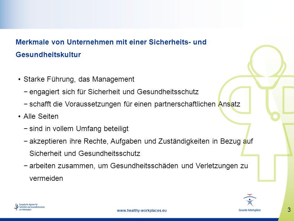 3 www.healthy-workplaces.eu Merkmale von Unternehmen mit einer Sicherheits- und Gesundheitskultur Starke Führung, das Management engagiert sich für Si