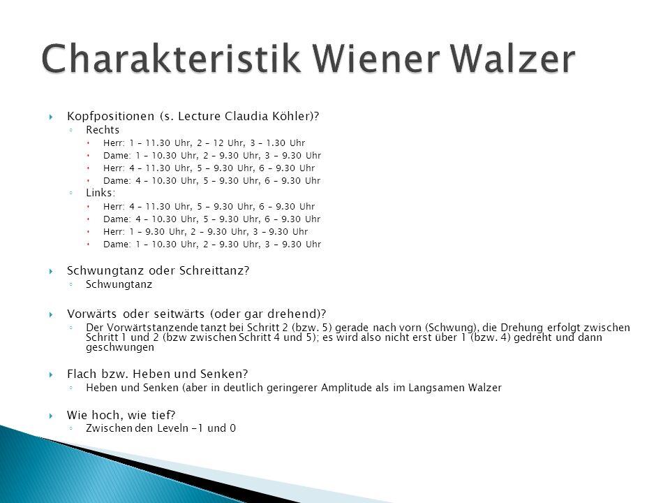 Kopfpositionen (s. Lecture Claudia Köhler)? Rechts Herr: 1 – 11.30 Uhr, 2 – 12 Uhr, 3 – 1.30 Uhr Dame: 1 – 10.30 Uhr, 2 – 9.30 Uhr, 3 - 9.30 Uhr Herr:
