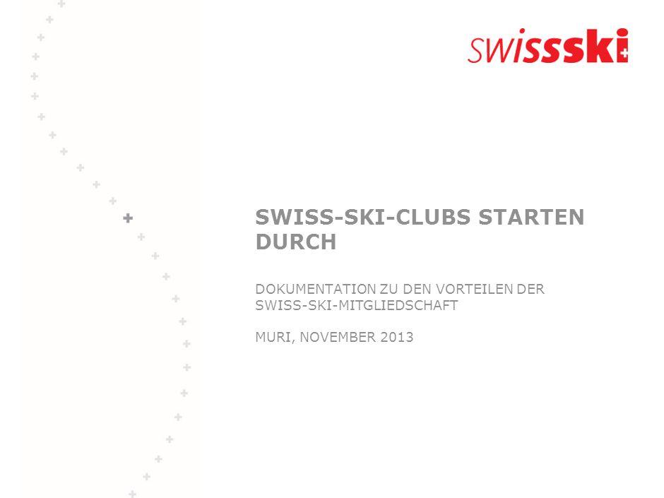 SWISS-SKI-CLUBS STARTEN DURCH DOKUMENTATION ZU DEN VORTEILEN DER SWISS-SKI-MITGLIEDSCHAFT MURI, NOVEMBER 2013